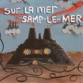 Sur La Mer Samp-Le-Mer by Various Artists