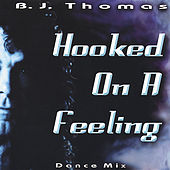Hooked on a Feeling Dance Mix by B.J. Thomas