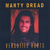 Versatile Roots by Marty Dread