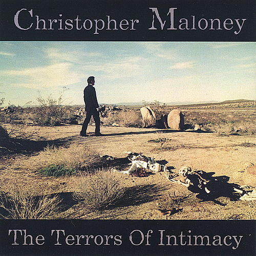The Terrors Of Intimacy by Christopher Maloney