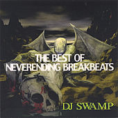 Best Of Neverending Breakbeats by DJ Swamp