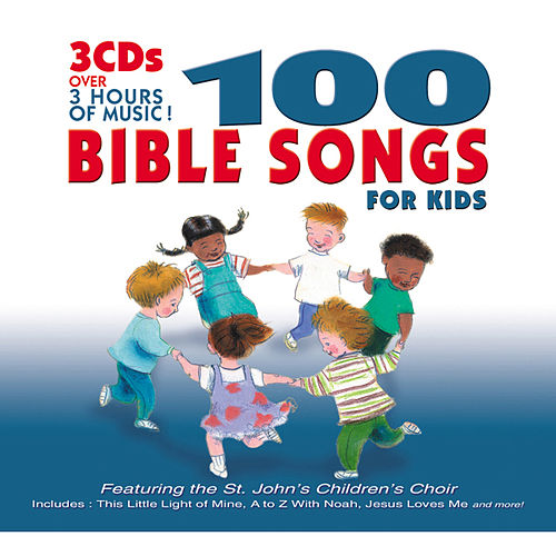 100 Bible Songs For Kids by St. John's Children's Choir