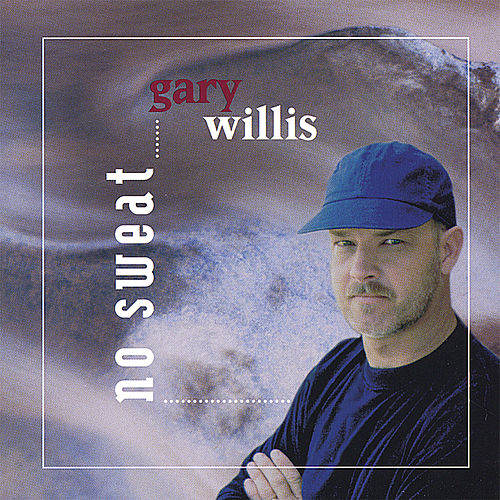 No Sweat by Gary Willis
