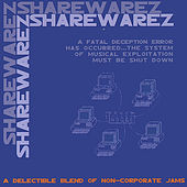 Share Warez: A Delectable Blend Of Non-corporate Jams by Various Artists