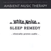White Noise Sleep Remedy by Ambient Music Therapy