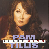Super Hits (Arista) by Pam Tillis
