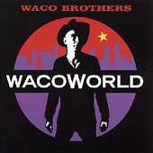 Waco World by Waco Brothers