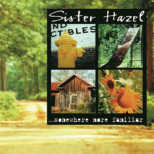 ...Somewhere More Familiar by Sister Hazel