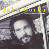 Between Five & Seven by John Gorka