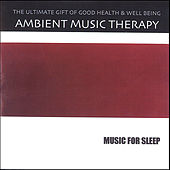 Music For Sleep by Ambient Music Therapy