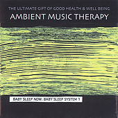 Baby Sleep Now: Baby Sleep System 1 by Ambient Music Therapy