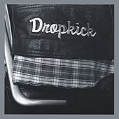 Dropkick (re-issue) by Dropkick