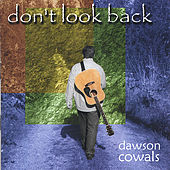 Don't Look Back by Dawson Cowals