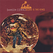 Born Is The King by Dawson Cowals