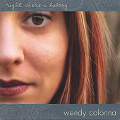 Right Where I Belong by Wendy Colonna