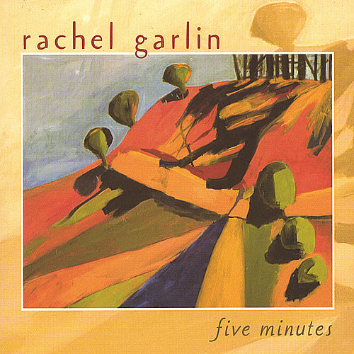 Five Minutes by Rachel Garlin