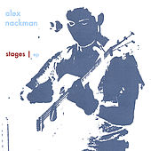 Stages | ep by Alex Nackman