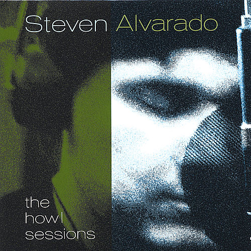 The Howl Sessions by Steven Alvarado