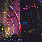 Something Like Jazz by Alexander