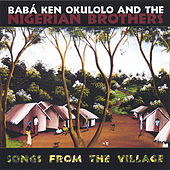 Songs From The Village by Baba Ken Okulolo