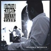 Distance Between by Bastard Sons of Johnny Cash