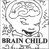 Brain Child Presents Volume 2 by Brainchild