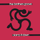 Clamp It Down by The Brothers Groove