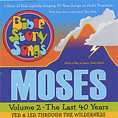 Moses Volume 2 - the Last 40 Years, Fed and Led through the Wilderness by Bible StorySongs