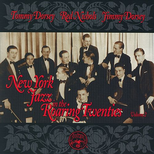 New York Jazz In The Roaring '20s Vol. 2 by Tommy Dorsey