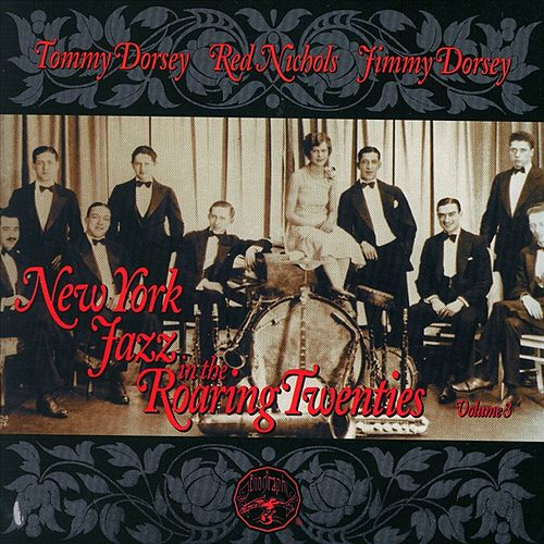 New York Jazz In The Roaring '20s Vol. 3 by Tommy Dorsey