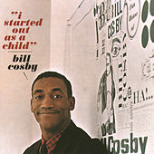 I Started Out As A Child by Bill Cosby