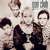 Early Warning by The Gun Club
