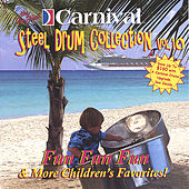 Fun Fun Fun and More Childrens Favorites by The Carnival Steel Drum Band