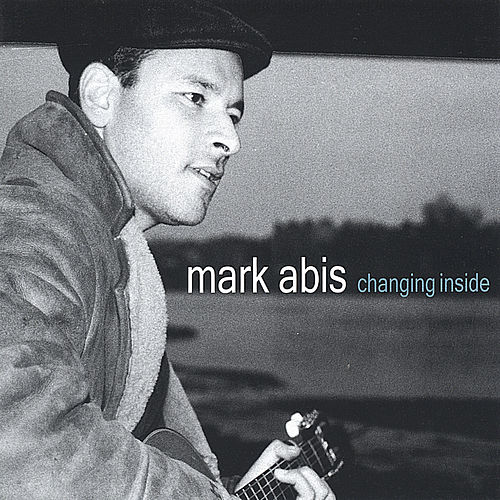Changing Inside by Mark Abis