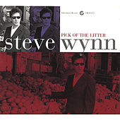 Pick Of The Litter by Steve Wynn