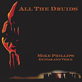 All The Druids by Mike Phillips