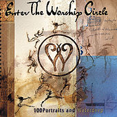 First Circle by Enter The Worship Circle