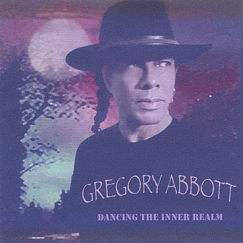 Dancing The Inner Realm by Gregory Abbott