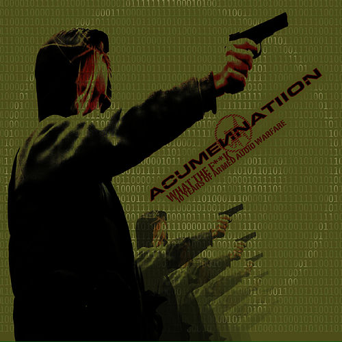 What the F**k (10 Years of Armed Audio Warfare) by Acumen Nation