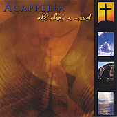 All That I Need by Acappella