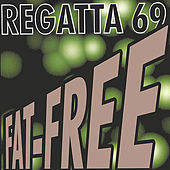 Fat-Free by Regatta 69
