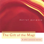 The Gift Of The Magi (and Other Seasonal Stories) by Darryl Purpose
