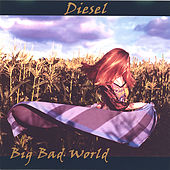 Big Bad World by Diesel
