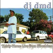 Thirty-Three: Live from Hiroshima by DJ DMD