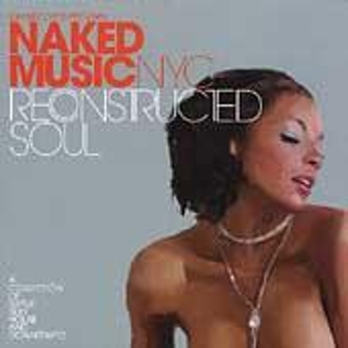Reconstructed Soul by Naked Music NYC