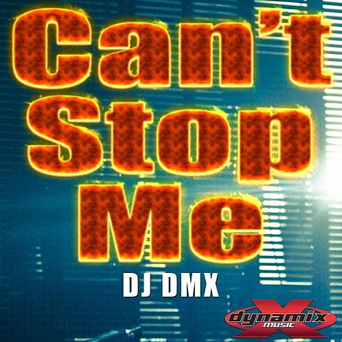 Can't Stop Me by DJ Dmx