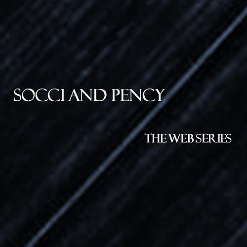 The Web Series by Socci & Pency