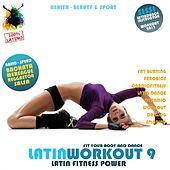 Latin Workout, Vol.9 - Latin Fitness Power 100% Latino (Health, Beauty & Sport: Fat Burning, Aerobics, Latin Dance, Dynamic, Drilling, Spinning) by Various Artists