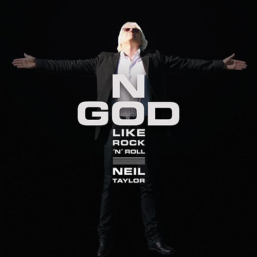 No God like Rock'n'Roll by Neil Taylor