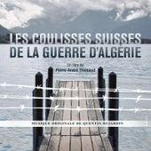 Les Coulisses Suisses De La Guerre D'algérie by Quentin Dujardin